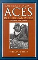 America's Top Ww II Aces in Their Own Words: Eighth Air Force