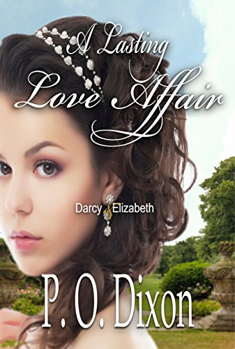 Book: A Lasting Love Affair - Darcy and Elizabeth (A Pride and Prejudice Variation) by P. O. Dixon