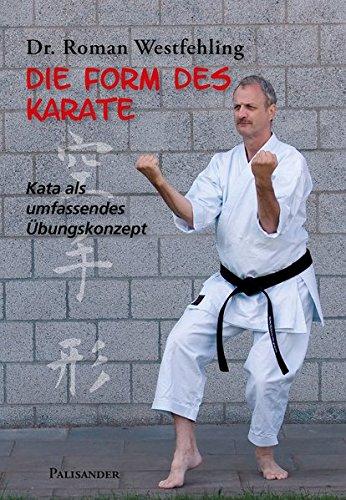 Die Form des Karate: Kata als umfassendes Übungskonzept