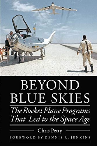 Beyond Blue Skies: The Rocket Plane Programs That Led to the Space Age (Outward Odyssey: A People