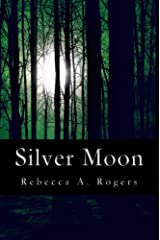 Silver Moon (Silver Moon, #1) Kindle Edition
