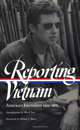 Reporting Vietnam: American Journalism 1959-1975 (Library of America)