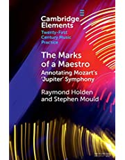 The Marks of a Maestro: Annotating Mozart's 'Jupiter' Symphony (Elements in Twenty-First Century Music Practice)