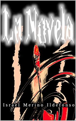 La Novela de Israel Merino Ildefonso