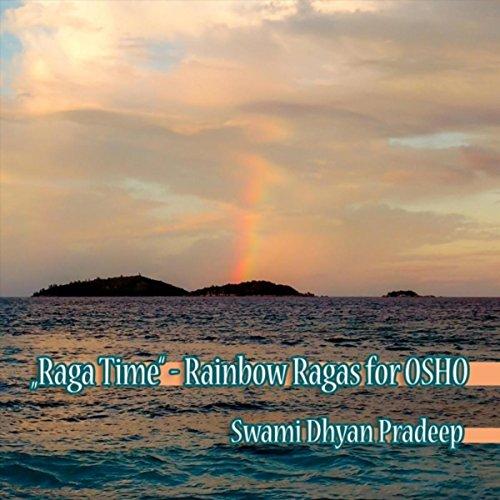 Raga Time: Rainbow Ragas for Osho