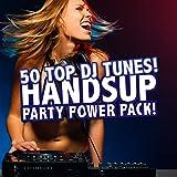 Handsup Party Power Pack! - 50 Top DJ Tunes!
