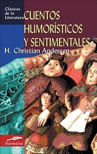 Cuentos humorísticos y sentimentales par Hans Christian Andersen
