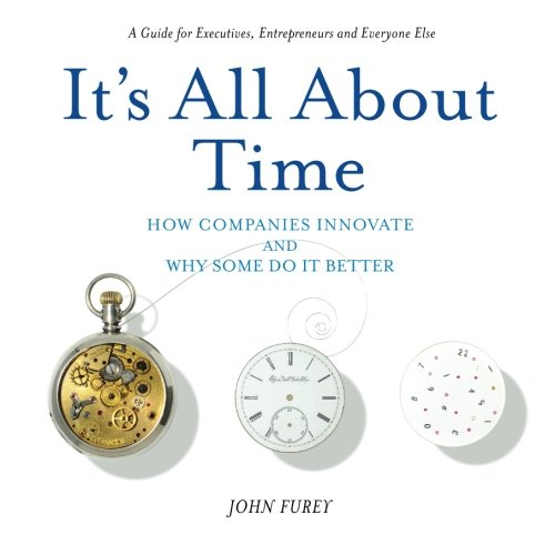 Image of Its All About Time: How Companies Innovate and Why Some Do It Better