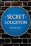 Secret Loughton (English Edition)