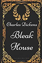 Bleak House: By Charles Dickens - Illustrated