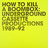 How To Kill A Boombox (Underground Casette Productions 1989-92) [Vinilo]