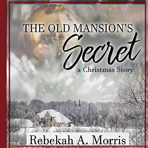 The Old Mansion's Secret: A Christmas Story audiobook cover art