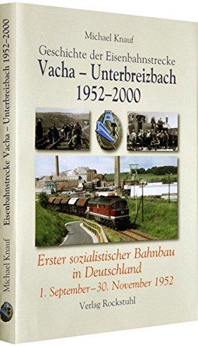 Geschichte der Eisenbahnstrecke Vacha - Unterbreizbach 1952-2000: Erster sozialistischer Bahnbau in Deutschland 1. September-30. November 1952