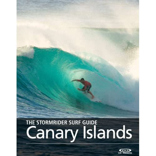 The Stormrider Surf Guide - Canary Islands (The Stormrider Surf Guides) (English Edition)