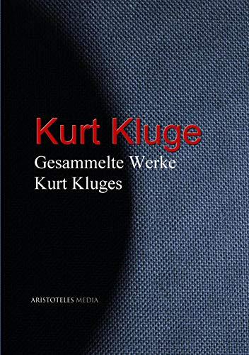 Gesammelte Werke Kurt Kluges