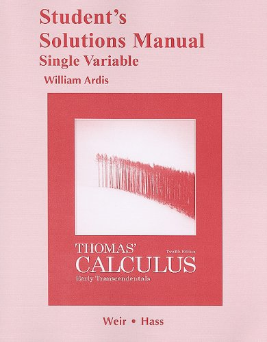 Student Solutions Manual, Single Variable, for Thomas'...
