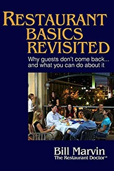 Restaurant Basics Revisited: Why Guests Don't Come Back ... and What You Can Do About It