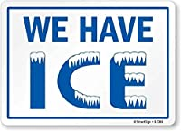 SmartSign by Lyle S-7391-PL-14 We have Ice Plastic Sign 10 x 14 Black/Blue on White [並行輸入品]