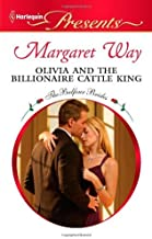 Olivia and the Billionaire Cattle King: A Contemporary Royal Romance (The Balfour Brides Book 8)