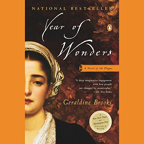 Year of Wonders     A Novel of the Plague              By:                                                                                                                                 Geraldine Brooks                               Narrated by:                                                                                                                                 Geraldine Brooks                      Length: 10 hrs and 6 mins     1,015 ratings     Overall 4.1