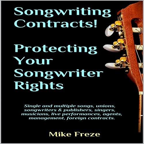 Songwriting Contracts! Protecting Your Songwriter Rights     (A Practical Collection of Contracts For All Songwriters)              By:                                                                                                                                 Mike Freze                               Narrated by:                                                                                                                                 Vocus Focus,                                                                                        John Lewis                      Length: 3 hrs and 31 mins     1 rating     Overall 4.0