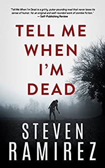 Tell Me When I'm Dead: Book One of Tell Me When I'm Dead by [Steven Ramirez, Shannon A. Thompson]