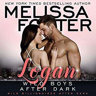 Wild Boys After Dark: Logan     Wild Billionaires After Dark, Book 1              By:                                                                                                                                 Melissa Foster                               Narrated by:                                                                                                                                 Robert Ashker Kraft                      Length: 5 hrs and 32 mins     135 ratings     Overall 4.3