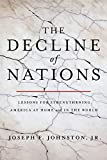 Image of The Decline of Nations: Lessons for Strengthening America at Home and in the World