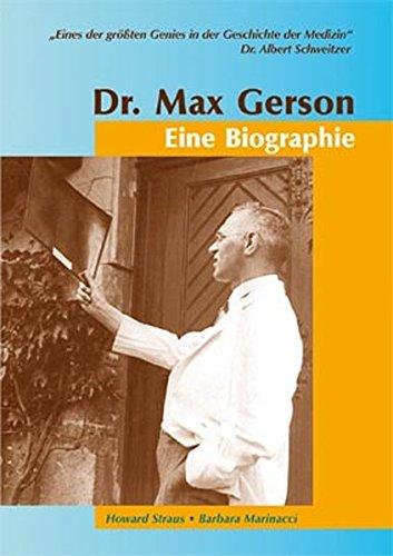 Dr. Max Gerson – Eine Biographie
