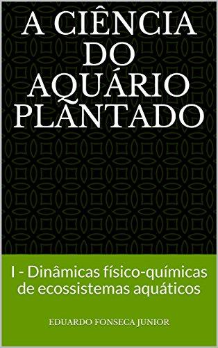 A Ciência do Aquário Plantado: I - Dinâmicas físico-químicas de ecossistemas aquáticos