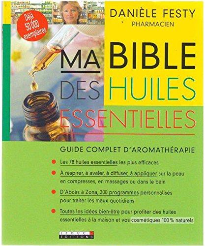 Livre : Ma Bible des Huiles Essentielles - D. FESTY