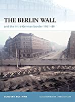 The Berlin Wall: and the Inner-German Border 1961-89 (Fortress)