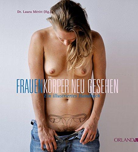 Frauenkörper neu gesehen: Ein illustriertes Handbuch