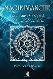 Magie Blanche - Formulaire Complet de Haute Sorcellerie