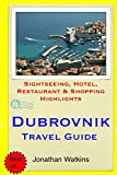 Dubrovnik Travel Guide: Sightseeing, Hotel, Restaurant & Shopping Highlights