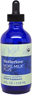 Motherlove - More Milk Plus, Fast-Acting Herbal Breastfeeding Supplement for Nursing & Pumping Moms' Milk Supply, Potent Lactation Support, Traditional Liquid Tincture with Organic Herbs, 4 oz.