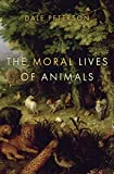 Image of The Moral Lives of Animals