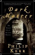 Dark Matter: The Private Life of Sir Isaac Newton: A Novel