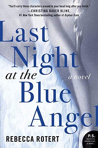 [LAST NIGHT AT THE BLUE ANGEL: A Novel] [Rebecca Rotert] [May, 2015]