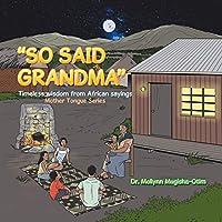 So Said Grandma: Timeless Wisdom from African Sayings