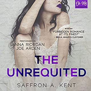 The Unrequited                   By:                                                                                                                                 Saffron A. Kent                               Narrated by:                                                                                                                                 Anna Riordan,                                                                                        Joe Arden                      Length: 10 hrs and 59 mins     1 rating     Overall 3.0