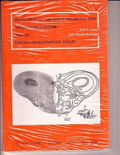 Download Brain Atlas of the Adult Swordtail Fish: Xiphophorus Helleri and of Certain Developmental Stages 3437307533
