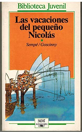 Las vacaciones del pequeño Nicolas / Goscinny ; traducción de María Jesús Ampudia ; ilustraciones de Sempé