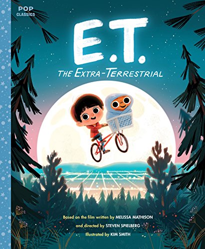 E.T. the Extra-Terrestrial: The Classic Illustrated Storybook (Pop Classics, Band 3)