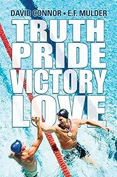 Truth, Pride, Victory, Love by [David Connor, E.F. Mulder]
