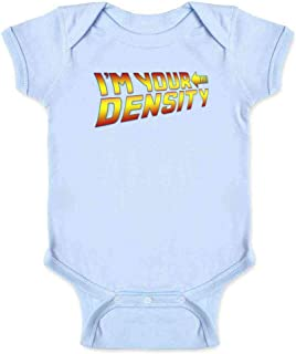 Pop Threads I'm Your Density Quote Funny Time Travel Infant Baby Boy Girl Bodysuit