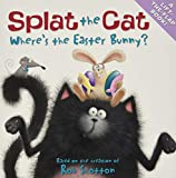 Splat the Cat: Where's the Easter Bunny?