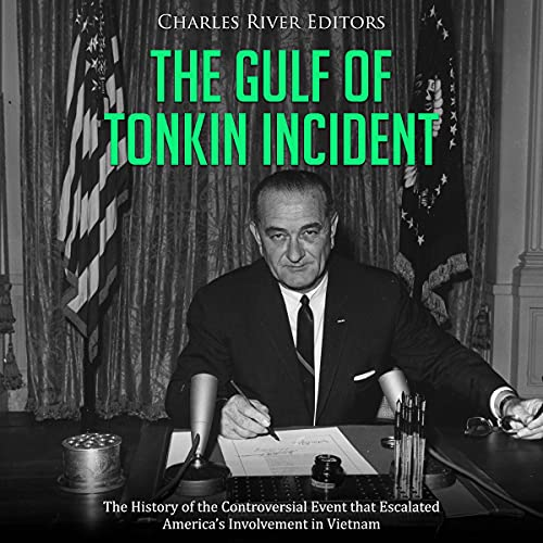 The Gulf of Tonkin Incident Audiobook By Charles River Editors cover art
