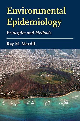 Environmental Epidemiology: Principles and Methods: Principles and Methods