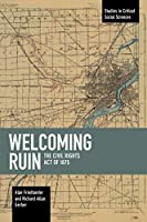 Welcoming Ruin: The Civil Rights Act of 1875 (Studies in Critical Social Sciences)